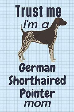 Libro Trust me, i'm a German Shorthaired Pointer Mom: For