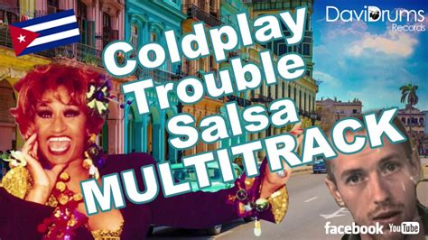 Coldplay - Trouble (Salsa) MULTITRACK - YouTube